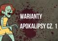 Jak przetrwać epidemię zombie? Warianty apokalipsy, cz 1.